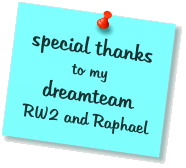 special thanks to my dreamteam   RW2 and Raphael